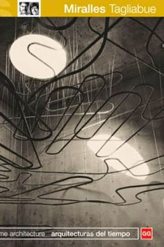 Miralles Tagliabue : time architecture = arquitecturas del tiempo / [editors/dirección Anatxu Zabalbeascoa, Javier Rodríguez Marcos]. Gustavo Gili, Barcelona : 1999. 63 p. : il. Colección: Architecture Monograph = Monográfico Arquitectura ; 4 Texto en español e inglés ISBN 8425217547 Tagliabue, Benedetta, 1963. Miralles, Enric, 1955-2000. Sbc Aprendizaje A-72 EMBT MIR http://millennium.ehu.es/record=b1297616~S1*spi