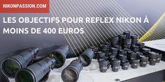 23 objectifs pas chers pour un reflex Nikon Passion, Base, Photos, Fotografia, Natural Light, Pictures