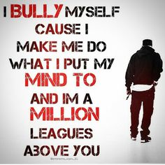 I make myself do what i put my mind to - Eminem [Image] Eminem Memes, Eminem Lyrics, Eminem Rap, Eminem Quotes, Rapper Quotes, Rap Lyrics, Sister Quotes, Family Quotes, Life Quotes