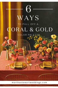 6 Ways to Pull off a Coral & Gold Color Palette | Martha Stewart Weddings