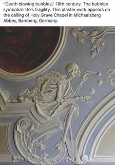 Death blowing bubbles - Bamberg (Bavaria), Holy grave Chapel in St. Michael: Oil Painting by Moritz Beckeradt by Jakob Gebhard, stucco by Johann Georg Leinberger, Blowing Bubbles, Memento Mori, Arte Peculiar, Gothic House, Vanitas, Home And Deco, Skull And Bones, Artsy Fartsy, Fresco