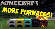 More Furnaces Mod 1.11.2/1.10.2 is a perfect mod adding great furnaces that those original Minecraft is missing. There is no arguing that the stone furnace in the game lacks functions. Cooking the resources spends too much time that we can use to do other actions in the game. More Furnaces Mod...