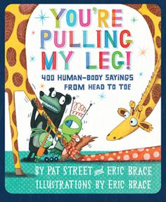 (Holiday House) Hip, hip hooray! Street and Brace have put their heads together and come up with a book about idioms that hits the topic right on the nose for elementary school students and English language learners.