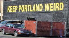 Keep Portland Weird: Weirder than Austin Anyway   Living the Good Life