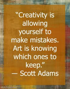 We love this beautiful quote from #ScottAdams about #creativityandart