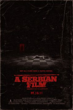 "A Serbian Film: An aging porn star agrees to participate in an ""art film"" in order to make a clean break from the business, only to discover that he has been drafted into making a pedophilia and necrophilia themed snuff film. Horror Movie Posters, Best Horror Movies, Cinema Posters, Sci Fi Movies, Horror Films, Scary Movies, Hd Movies, Movies Online, Alfred Hitchcock"