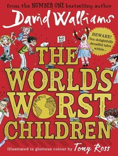 Buy The World's Worst Children by David Walliams, Nitin Ganatra, Tony Ross and Read this Book on Kobo's Free Apps. Discover Kobo's Vast Collection of Ebooks and Audiobooks Today - Over 4 Million Titles! David Walliams Books, New Books, Books To Read, Tony Ross, Quentin Blake, Neil Patrick Harris, Roald Dahl, Book Photography, Bestselling Author