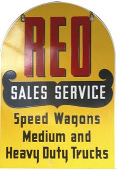 Die-cut Sales & Service sign for Reo Speed Wagons Medium and Heavy Duty Trucks.