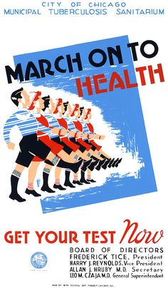 March on to health. Get your test now. City of Chicago Municipal Tuburculosis Sanitarium. WPA Federal Art Project, between 1936 and 1939.