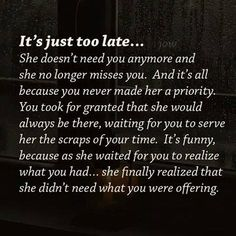Yep, I think it's too late. I think I'm starting to finally move on Great Quotes, Quotes To Live By, Me Quotes, Motivational Quotes, Inspirational Quotes, Walk Away Quotes, Know Your Worth Quotes, One Day Quotes, Under Your Spell