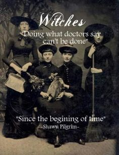 Witches, the original Doctors