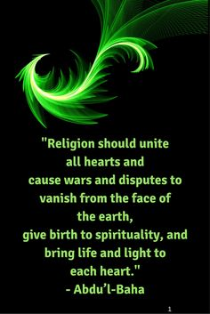 """""""Religion should unite all hearts and cause wars and disputes to vanish from the…"""