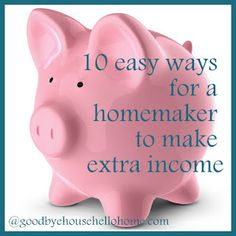 10 easy ways for a homemaker to make extra income.