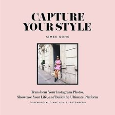 I wrote a book called Capture Your Style! | Song of Style