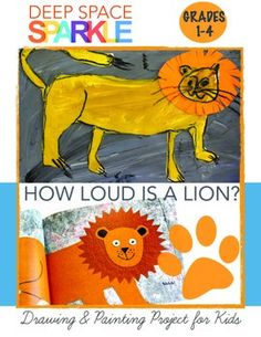 Are you looking for a skill-packed, literature based art project? This lesson can be adapted for younger and older kids by using one of the two drawing suggestions.Based on the book, How Loud is a Lion by Stella Blackstone and Clare Beaton, children draw a lion through a guided drawing lesson and finish with a variety of painting techniques.