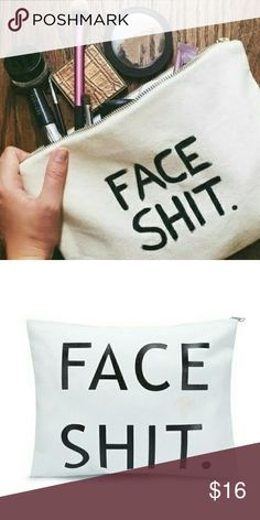 "💄 💅 👝 Make Up Bag ""FACE SHIT"" Brand New 👝 Make Up Bag ""FACE SHIT"" Letter Print Canvas Traveling Bag!!Brand New Bags"