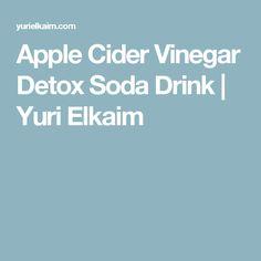 Apple Cider Vinegar Detox Soda Drink | Yuri Elkaim