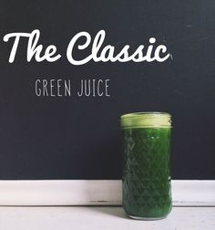 Fall Cleanse Day Four: Juicing Tips + The Classic Green Juice - With Food + Love