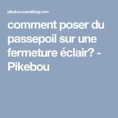 comment poser du passepoil sur une fermeture éclair? - Pikebou
