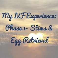 My IVF Experience: Phase 1- Stims & Egg Retrieval // A post for anyone wondering what it's like to go through IVF // In Vitro Fertilization