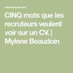 CINQ mots que les recruteurs veulent voir sur un CV. Cv Manager, Bon Cv, Curriculum Vitae, Project Management, Helpful Hints, Resume, Coaching, Communication, Positivity