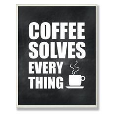 Stupell Industries Coffee Solves Everything Kitchen Wall Plaque - KWP-1005_WD_10X15