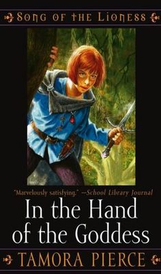 'In the Hand of the Goddess' (Song of the Lionness Series #2) -I loved this series...