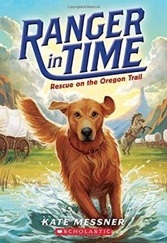 Title: Ranger in Time: Rescue on the Oregon Trail Author: Kate Messner Illustrator: Kelley McMorris Publisher: Scholastic Press Year: 2015 ISBN: Summary: Ranger is a search and re. Dog Books, Book Club Books, Book Lists, Book Series, Time Series, Children's Books, Teen Books, Book Clubs, Library Books