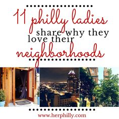 11 Philadelphia women share the best Philly neighborhoods & why they love the hood they call home.