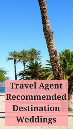 How great are destination weddings? Here are recommendations on some top spots from a travel agent.