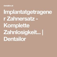 Implantatgetragener Zahnersatz - Komplette Zahnlosigkeit... | Dentailor