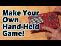 Make Your Own Hand-Held Video Game! - YouTube