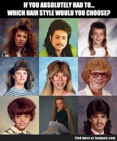 OMG!  These have got to be the worst hair styles I have ever seen.  I think the guys look better than the girls, if you can tell them apart!  Too funny!