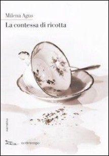 """""""La contessa di ricotta"""" di Agus Milena edito da Nottetempo, € 8.00 su Bookrepublic.it in formato epub"""