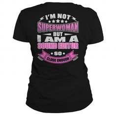 I Love  SOUND EDITOR SUPERWOMAN T-SHIRTS T-Shirts