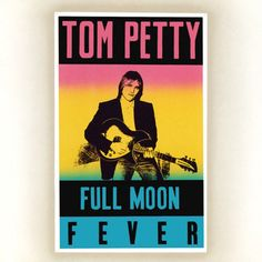 tom petty full moon fever - Google Search
