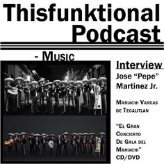 #Thisfunktional Podcast - MUSIC - Jose Pepe Martinez Jr. MARIACHI VARGAS DE TECALITLAN