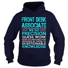 FRONT DESK ASSOCIATE We Do Precision Guess Work Knowledge T-Shirts, Hoodies…