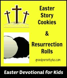 Easter Story Cookies and  Resurrection Rolls.   Tell the Easter story with your kids while making the recipes.  Good ideas!
