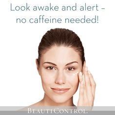 Look awake and alert in the morning – without caffeine! #BeautiControl  #BeautyTip #Makeup