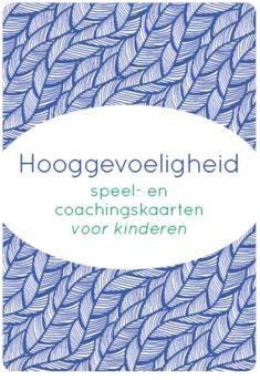 Hooggevoeligheid speel- en coachingskaarten voor kinderen / Gerarda van der Veen