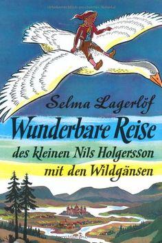 Selma Lagerlöf, Wunderbare Reise des kleinen Nils Holgersson mit den Wildgänsen |