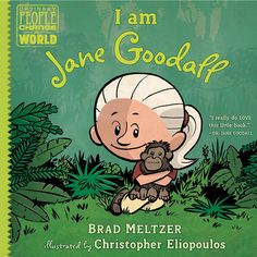 The 10th in this picture book series from Brad Meltzer features Jane Goodall, the scientist and conservationist who is famous for her work with chimpanzees.
