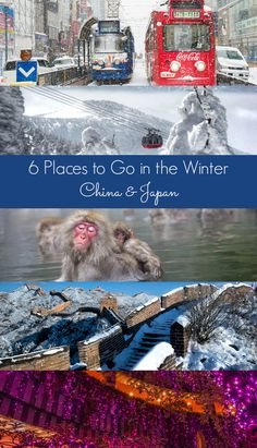 Where to go in Asia this winter. Six of the best winter travel destinations in China & Japan.