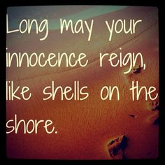 """Love the line """"Long May Your Innocence Reign."""" Be Still-The Killers"""
