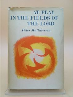 At play in the fields of the Lord | New and Used Books from Thrift Books