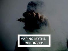 #ElectronicCigarette Myths and What They Up To