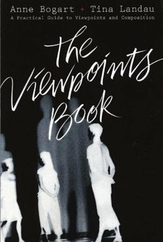 The NOOK Book (eBook) of the The Viewpoints Book: A Practical Guide to Viewpoints and Composition by Anne Bogart, Tina Landau Teaching Theatre, Informative Essay, Dance World, Book Annotation, Exploration, Book Nooks, Nonfiction Books, The Book, My Books