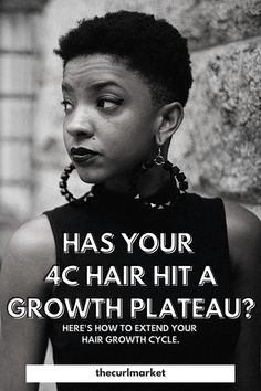 How to Get Your 4c Hair Past It's Growth Plateau