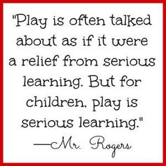 o nplay from Mr. Rogers quote on play for children. So true! We need more seriously learning in our education. Rogers quote on play for children. So true! We need more seriously learning in our education. Play Quotes, Quotes For Kids, Great Quotes, Quotes To Live By, Me Quotes, Inspirational Quotes, Quotes Children, Quotes About Play, Quotes About Children Learning